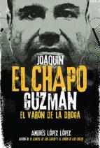 """Joaquín """"El Chapo"""" Guzmán: El Varón de la Droga (ebook)"""