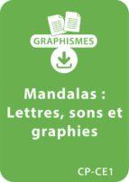 Mandalas d'apprentissage CP/CE1 - Lettres, sons et graphies (ebook)