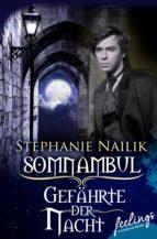 Somnambul: Gefährte der Nacht