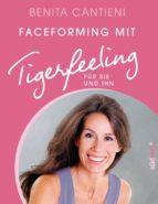 Faceforming mit Tigerfeeling für sie und ihn (ebook)