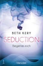Seduction 1. Begehre mich (ebook)