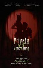 Private Sexvorstellung 1. Akt (ebook)