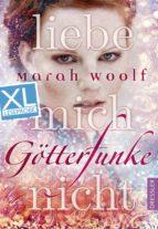 GötterFunke - Liebe mich nicht. XL Leseprobe (ebook)