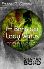 Im Bann der Lady Venus: Shaman Bond 8 (ebook)