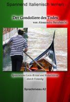 Der Gondoliere des Todes - Sprachkurs Italienisch-Deutsch A2 (ebook)