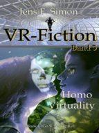 HOMO VIRTUALITY (VR-FICTION 5)