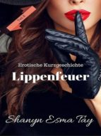 LIPPENFEUER (TEIL 2)