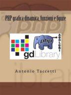 PHP grafica dinamica, funzioni e figure (ebook)