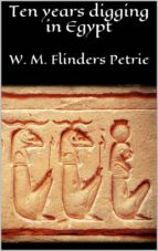 Ten years digging in Egypt (ebook)