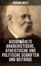 Ausgewählte anarchistische, atheistische und politische Schriften und Beiträge (ebook)