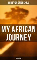 MY AFRICAN JOURNEY (UNABRIDGED)
