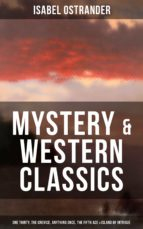 ISABEL OSTRANDER: Mystery & Western Classics: One Thirty, The Crevice, Anything Once, The Fifth Ace & Island of Intrigue (ebook)