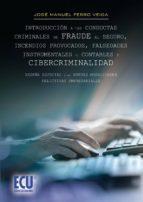 Introducción a las conductas criminales de fraude al seguro, incendios provocados, falsedades instrumentales o contables y cibercriminalidad. (ebook)