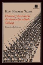 Historia y desventuras del desconocido soldado Schlump (ebook)