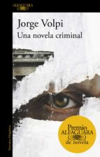 Una novela criminal (Premio Alfaguara de novela 2018) (ebook)