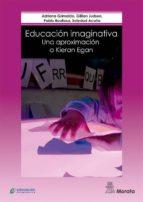 Educación Imaginativa: Una aproximación a Kieran Egan (ebook)