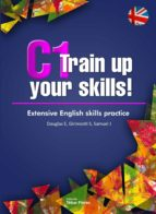 C1 Train up your skills. Extensive English skills practice (eBook)