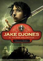 El primer relámpago (Jake Djones 1) (ebook)