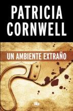 UN AMBIENTE EXTRAÑO (DOCTORA KAY SCARPETTA 8)