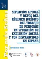 SITUACIÓN ACTUAL Y RETOS DEL RÉGIMEN JURÍDICO DEL TRABAJO DE PERSONAS EN SITUACIÓN DE EXCLUSIÓN SOCIAL Y CON DISCAPACIDAD EN ESPAÑA