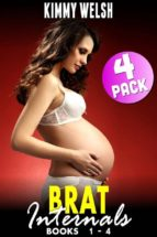 Brat Internals Breeding Bundle : Books 1 - 4 (Virgin Erotica Breeding Erotica Pregnancy Erotica Age Gap Erotica XXX Erotica Collection) (ebook)