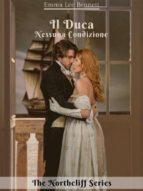 Il Duca - Nessuna Condizione vol.3 - The Northcliff Series - seconda edizione (ebook)
