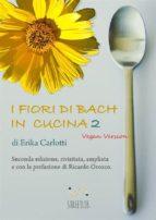 I fiori di Bach in cucina 2 Vegan version (ebook)
