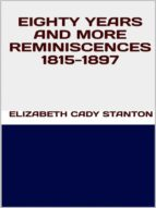 Eighty years and more reminiscences 1815-1897 (ebook)