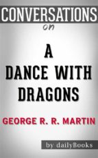 A Dance with Dragons: by George R. R. Martin | Conversation Starters (ebook)