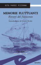 Memorie fluttuanti. Ritratti del Novecento (ebook)