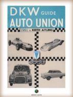 The AUTO UNION-DKW Guide