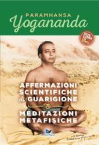 Affermazioni scientifiche di guarigione & Meditazioni metafisiche (ebook)