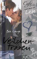 Veilchentränen - Café au Lait und ganz viel Liebe 3 (ebook)