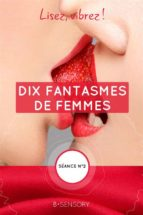 Dix fantasmes de femmes (ebook)