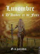 LUNOMBRE 4 D'AMBRE ET DE FEUX
