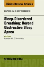 Sleep-Disordered Breathing: Beyond Obstructive Sleep Apnea, An Issue of Clinics in Chest Medicine, An Issue of Clinics in Chest Medicine, E-Book (eBook)