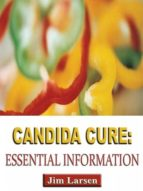 CANDIDA CURE: ESSENTIAL INFORMATION