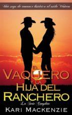 El Vaquero Y La Hija Del Ranchero: La Serie Completa (ebook)