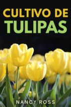 Cultivo De Tulipas (ebook)