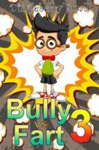 Bully vs. Fart 3: Liquid Menace (ebook)