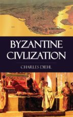 Byzantine Civlization (ebook)