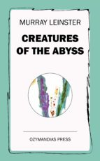 CREATURES OF THE ABYSS