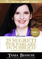 I Primi 25 Segreti per Parlare in Pubblico con Successo (ebook)