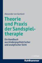 Theorie und Praxis der Sandspieltherapie (ebook)