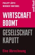 Wirtschaft boomt, Gesellschaft kaputt (ebook)
