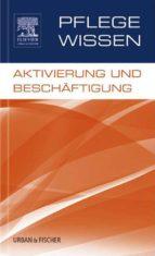 PflegeWissen, Aktivierung und Beschäftigung (ebook)