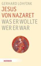 Jesus von Nazaret - was er wollte, wer er war (ebook)