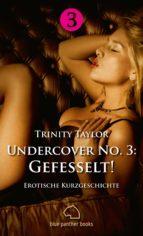 Undercover No. 3: Gefesselt! | Erotische Kurzgeschichte (ebook)