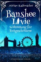 Banshee Livie: Weltrettung für Fortgeschrittene (ebook)