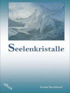 SEELENKRISTALLE